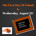 The First Day Of School Is Wednesday, August 23!