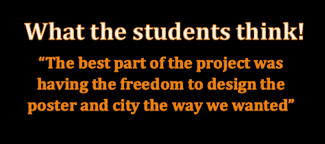 Student quote: The best part of the project was having the freedom to design the poster and city the